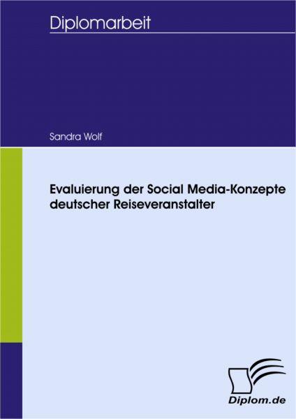 Evaluierung der Social Media-Konzepte deutscher Reiseveranstalter