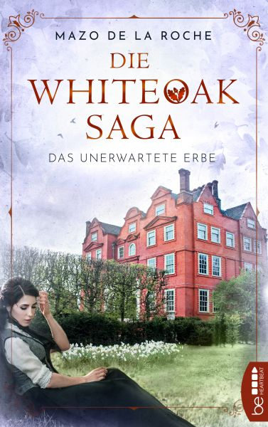 Die Whiteoak-Saga. Das unerwartete Erbe