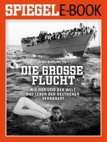 Die große Flucht - Wie das Leid der Welt das Leben der Deutschen verändert