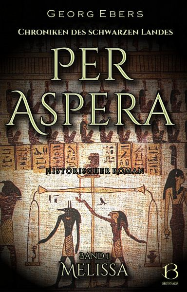 Per Aspera. Historischer Roman. Band 1