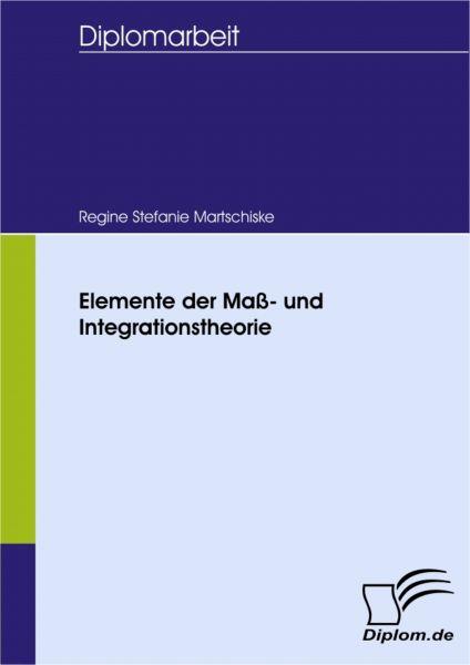 Elemente der Maß- und Integrationstheorie