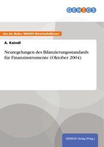 Neuregelungen des Bilanzierungsstandards für Finanzinstrumente (Oktober 2004)