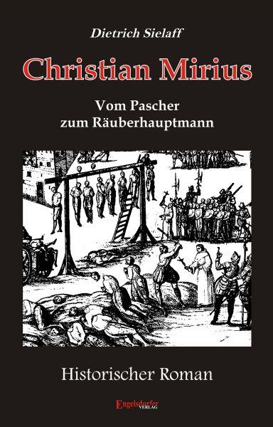 Christian Mirius – Vom Pascher zum Räuberhauptmann
