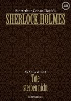 Sherlock Holmes 40 - Tote sterben nicht