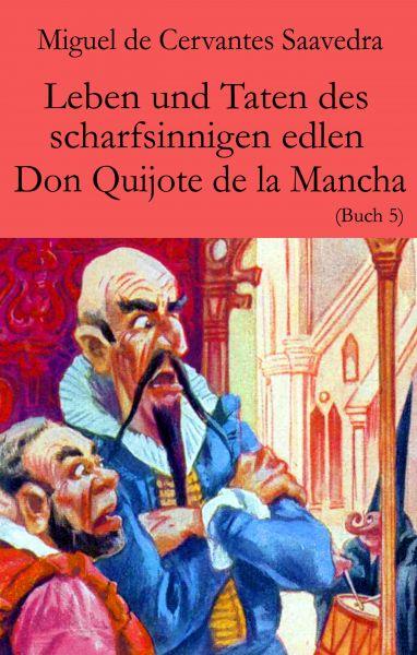 Leben und Taten des scharfsinnigen edlen Don Quijote de la Mancha