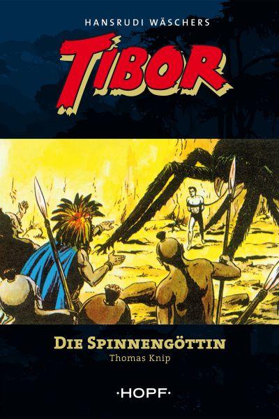 Tibor (zweite Serie) 1: Die Spinnengöttin