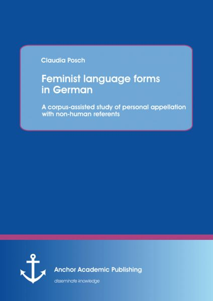 Feminist language forms in German: A corpus-assisted study of personal appellation with non-human re