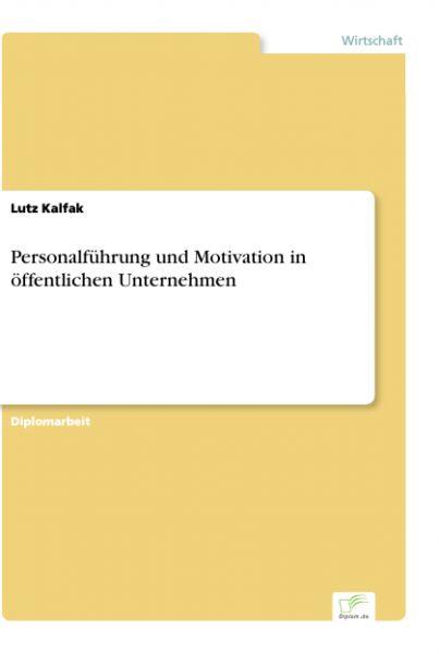 Personalführung und Motivation in öffentlichen Unternehmen