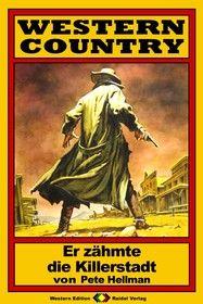 WESTERN COUNTRY 06: Er zähmte die Killerstadt