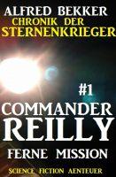 Commander Reilly #1 - Ferne Mission: Chronik der Sternenkrieger
