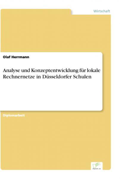 Analyse und Konzeptentwicklung für lokale Rechnernetze in Düsseldorfer Schulen