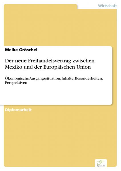 Der neue Freihandelsvertrag zwischen Mexiko und der Europäischen Union