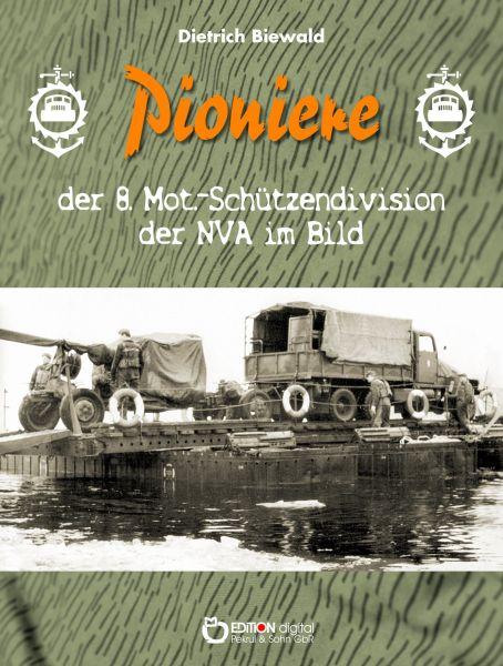 Pioniere der 8. Mot.-Schützendivision der NVA im Bild