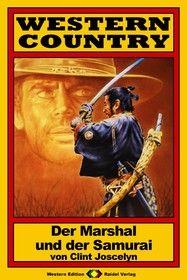 WESTERN COUNTRY 18: Der Marshal und der Samurai