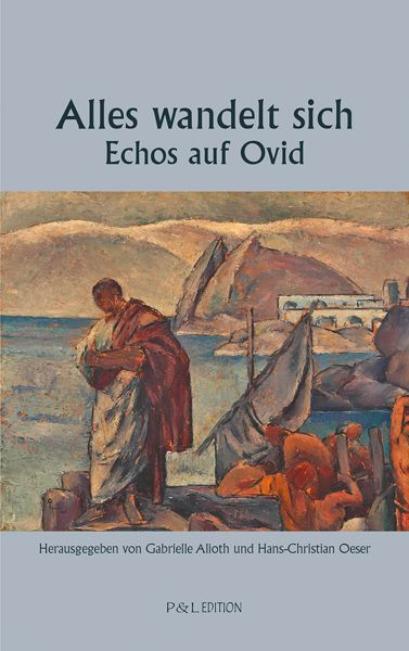 Alles wandelt sich - Echos auf Ovid