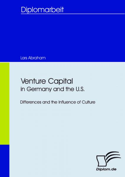 Venture Capital in Germany and the U.S.: Differences and the Influence of Culture