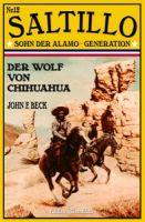 SALTILLO #12: Der Wolf von Chihuahua