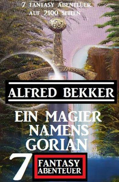 Ein Magier namens Gorian: 7 Fantasy Abenteuer auf 2100 Seiten