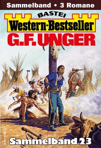 G. F. Unger Western-Bestseller Sammelband 23