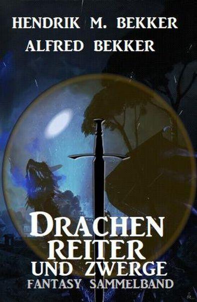 Drachenreiter und Zwerge: Fantasy Sammelband