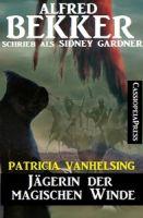 Patricia Vanhelsing: Sidney Gardner - Jägerin der magischen Winde