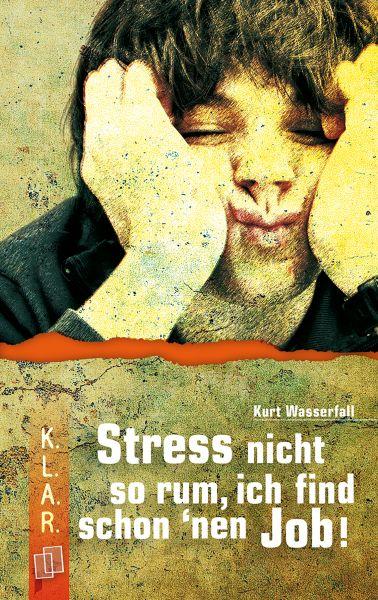 K.L.A.R. Taschenbuch: Stress nicht so rum, ich find schon 'nen Job!