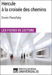 Hercule à la croisée des chemins d'Erwin Panofsky (Les Fiches de Lecture d'Universalis)