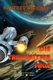 Die Transmitter-Falle (Science Fiction Roman)