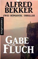 Gabe und Fluch: Zwei Romantic Thriller