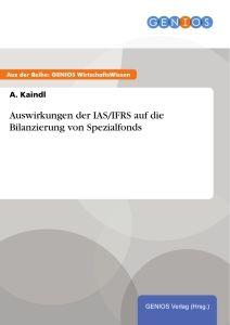 Auswirkungen der IAS/IFRS auf die Bilanzierung von Spezialfonds