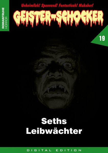 Geister-Schocker 19 - Seths Leibwächter