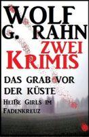 Zwei Krimis: Das Grab vor der Küste/Heiße Girls im Fadenkreuz