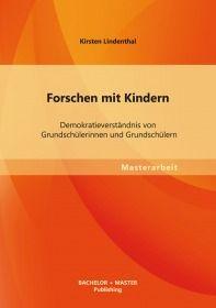 Forschen mit Kindern: Demokratieverständnis von Grundschülerinnen und Grundschülern