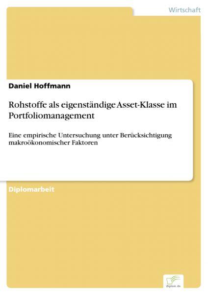 Rohstoffe als eigenständige Asset-Klasse im Portfoliomanagement