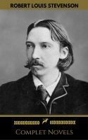 Robert Louis Stevenson: Complete Novels (Golden Deer Classics)