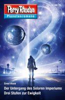Planetenroman 69 + 70: Der Untergang des Solaren Imperiums / Drei Stufen zur Ewigkeit
