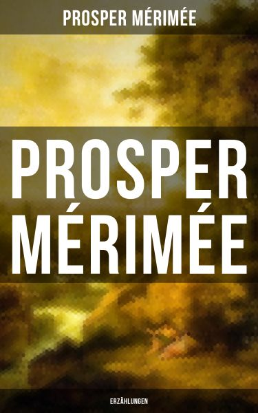 Prosper Mérimée: Erzählungen