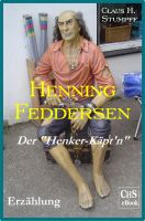 """Henning Feddersen - Der """"Henker-Käpt'n"""""""