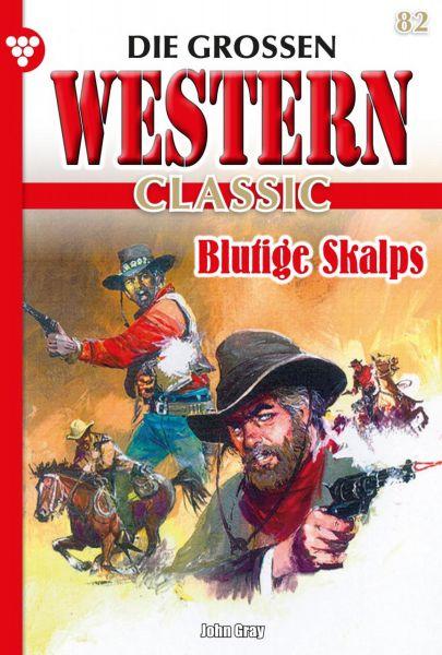 Die großen Western Classic 82 – Western