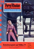 Perry Rhodan 67: Zwischenspiel auf Siliko V (Heftroman)