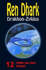 Ren Dhark Drakhon-Zyklus 12: Helfer aus dem Dunkel