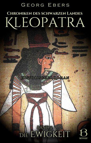 Kleopatra. Historischer Roman. Band 2