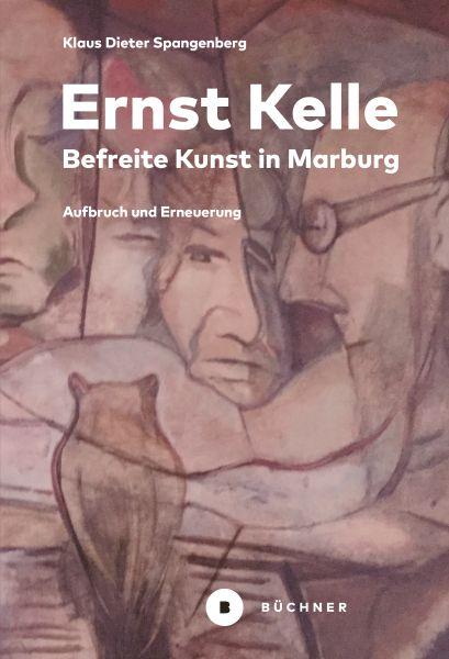 Ernst Kelle – Befreite Kunst in Marburg