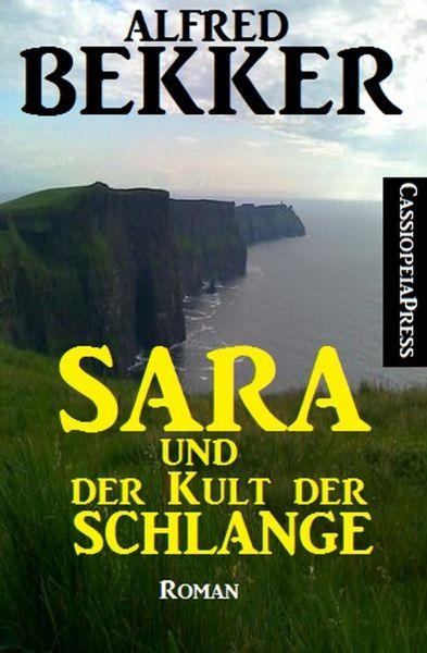 Sara und der Kult der Schlange: Roman