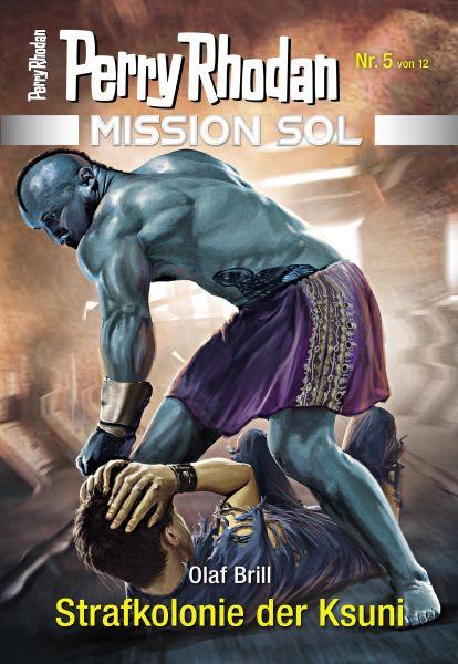 Mission SOL 5: Strafkolonie der Ksuni