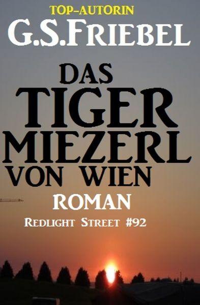 Das Tigermiezerl von Wien: Redlight Street #92