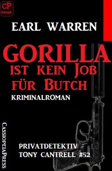 Gorilla ist kein Job für Butch Privatdetektiv Tony Cantrell #52