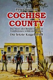 COCHISE COUNTY Western 01: Die letzte Kugel trifft