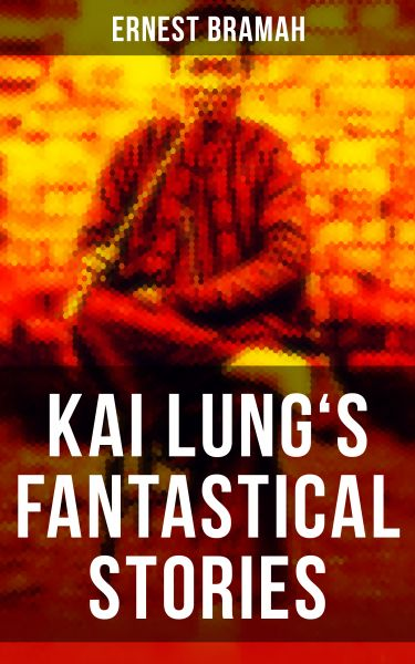 KAI LUNG'S FANTASTICAL STORIES
