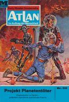 Atlan 52: Projekt Planetentöter (Heftroman)